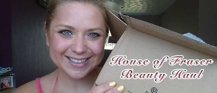 Haul: House Of Fraser Beauty