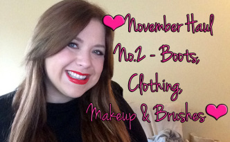 YouTube: November Haul No.2 Clothing, Footwear, Makeup and Brushes