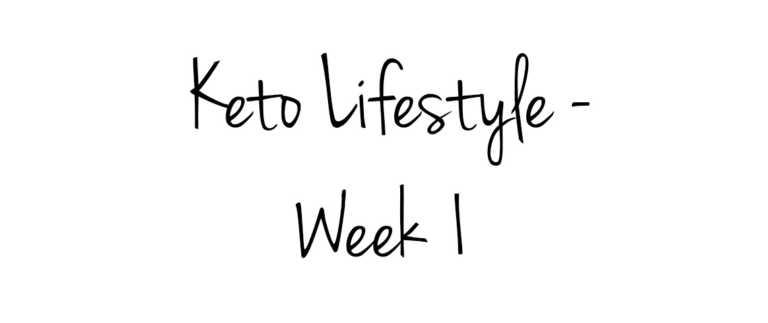The Keto Diet - Week 1